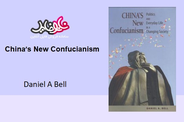 China's New Confucianism Daniel A Bell